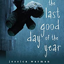 The Last Good Day of the Year Audiobook by Jessica Warman Narrated by Elizabeth Evans