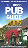 img - for The Good Pub Guide 2009: Over 5,000 of the UK's Top Pubs for Food, Drink and Atmosphere book / textbook / text book