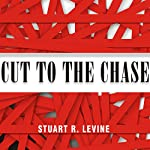 Cut to the Chase | Stuart Levine