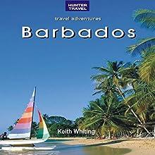 Barbados: Travel Adventures | Livre audio Auteur(s) : Keith Whiting Narrateur(s) : JoBe Cerny