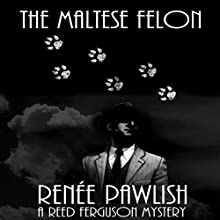 The Maltese Felon (       UNABRIDGED) by Renee Pawlish Narrated by Johnny Peppers