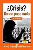 Crisis? Nunca pasa nada