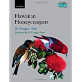 The Hawaiian Honeycreepers: Drepanidinae (Bird Families of the World) ~ H. Douglas Pratt
