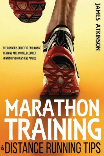 marathon-training-distance-running-tips-the-runners-guide-for-endurance-training-and-racing-beginner