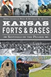 img - for Kansas Forts and Bases: Sentinels on the Prairie book / textbook / text book