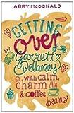 Getting Over Garrett Delaney by McDonald, Abby (2013) Paperback