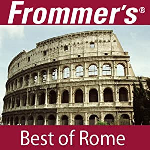 Frommer's Best of Rome Audio Tour | [Alexis Lipsitz Flippin]