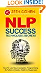 NLP: Success Techniques & Secrets How...