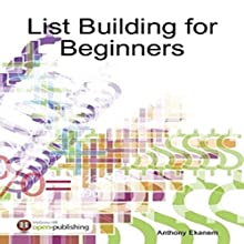 List Building for Beginners Audiobook by Anthony Ekanem Narrated by Andrew Morantz