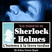 L'homme à la lèvre tordue (Les enquêtes de Sherlock Holmes 20) | Arthur Conan Doyle
