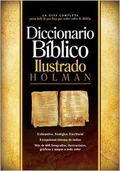Diccionario Biblico Ilustrado Holman (Spanish Edition): Holman Bible