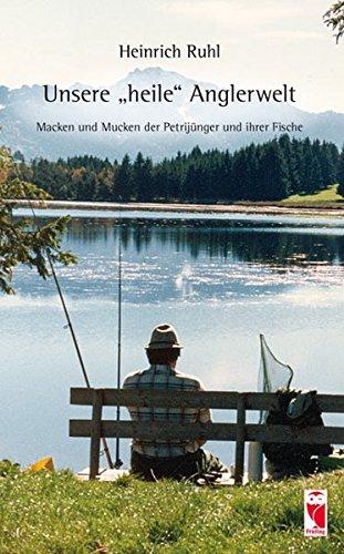 unsere-heile-anglerwelt-macken-und-mucken-der-petrijunger-und-ihrer-fische-frieling-freizeit