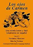 Los Ojos de Carmen: Una novela breve y facil totalmente en espanol (Spanish Edition)
