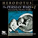 The Persian Wars, Volume 1 (       UNABRIDGED) by  Herodotus Narrated by Charlton Griffin