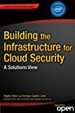 img - for Building the Infrastructure for Cloud Security: A Solutions View book / textbook / text book