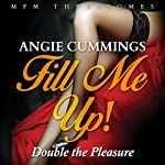 Fill Me Up!: Double the Pleasure | Angie Cummings