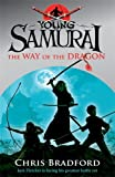 Chris Bradford The Way of the Dragon (Young Samurai, Book 3)