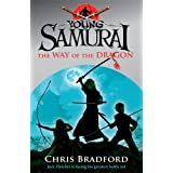 The Way of the Dragon (Young Samurai, Book 3)by Chris Bradford