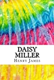 Image of Daisy Miller: Includes MLA Style Citations for Scholarly Secondary Sources, Peer-Reviewed Journal Articles and Critical Essays (Squid Ink Classics)
