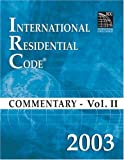 2003 International Residential Code Commentary Volume 2 (International Code Council Series)
