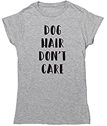 HippoWarehouse Dog Hair Don't Care womens fitted short sleeve t-shirt