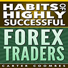 Habits of Highly Successful Forex Traders (       UNABRIDGED) by Carter Coombes Narrated by Jason Lovett