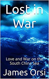 Lost In War: Love And War On The South China Sea by James Orsi ebook deal