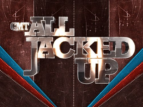 CMT's All Jacked Up Season 1
