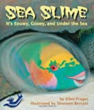 Sea Slime: It s Eeuwy, Gooey and Under the Sea
