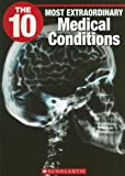 img - for The 10 Most Extraordinary Medical Conditions (Ten) book / textbook / text book