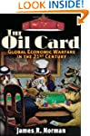 The Oil Card: Global Economic Warfare...