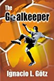 img - for The Goalkeeper book / textbook / text book