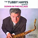 Down In The Village / Tubby Hayes