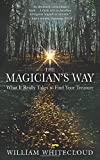 The Magician's Way: What It Really Takes to Find Your Treasure