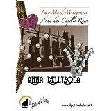 Anna dell'Isola (Anna dai Capelli Rossi) (Italian Edition) ~ Lucy Maud Montgomery