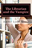 img - for The Librarian and the Vampire book / textbook / text book