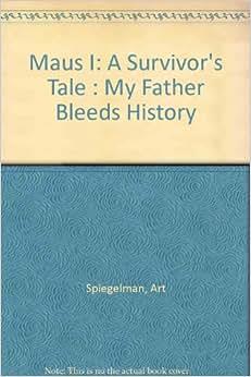 Maus I: A Survivor's Tale : My Father Bleeds History: Art