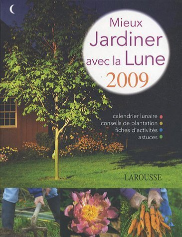 livre mieux jardiner avec la lune. Black Bedroom Furniture Sets. Home Design Ideas