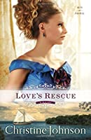 Love's Rescue: A Novel