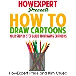How to Draw Cartoons by Kim Cruea on Audible