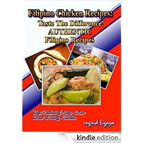 Filipino Chicken Recipes:Taste The Difference! Authentic Filipino Recipes