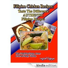Filipino Chicken Recipes:Taste The Difference! Authentic Filipino Recipes