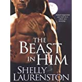 The Beast In Him (The Pride Series) ~ Shelly Laurenston