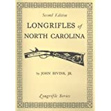 Longrifles of North Carolinaby John Bivins