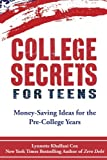 College Secrets for Teens: Money Saving Ideas for the Pre-College Years