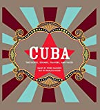Cuba: The Sights, Sounds, Flavors, and Faces