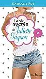 La vie sucr�e de Juliette Gagnon, tome 2 : Camisole en dentelle et sauce au caramel par Nathalie