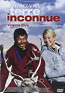 Rendez-vous en terre inconnue : Virginie Efira chez les Tsaatans en Mongolie