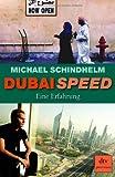 Dubai Speed: Eine Erfahrung (dtv premium)