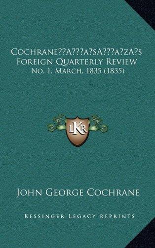 Cochranea Acentsacentsa A-Acentsa Acentss Foreign Quarterly Review: No. 1, March, 1835 (1835)